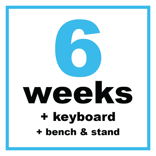 6 Weeks + Keyboard + Bench & Stand