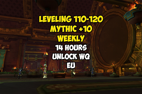 [Limited Time] Leveling 110-120 14 HRS + Mythic +10 Weekly [EU]