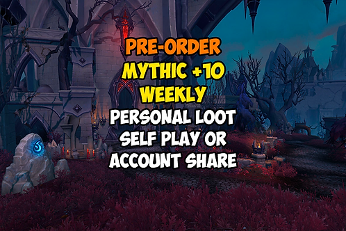 [Pre-order] Mythic +10 Weekly