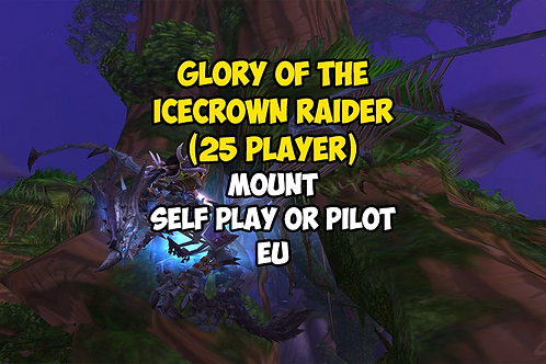 Glory of the Icecrown Raider (25 player)