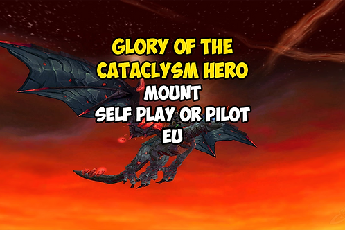 Glory of the Cataclysm Hero