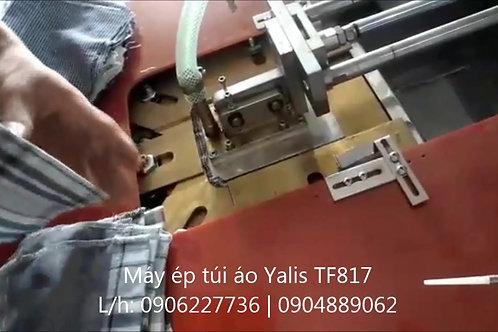 Máy ép túi áo Yalis TF817