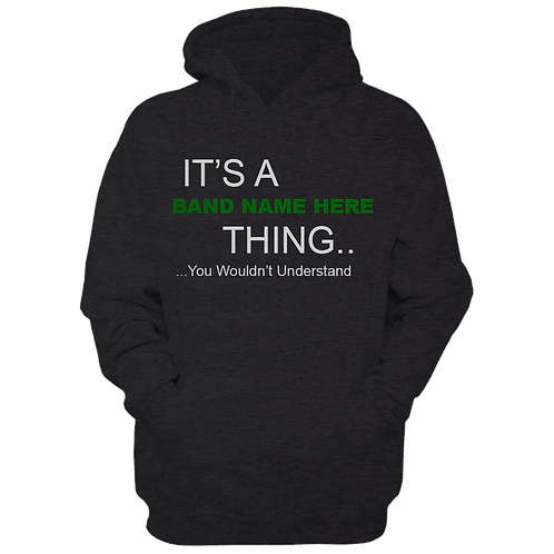 It's A ** Band Name ** Thing (Hoodie)