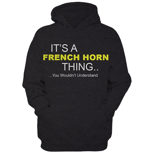 It's A French Horn Thing (Hoodie)