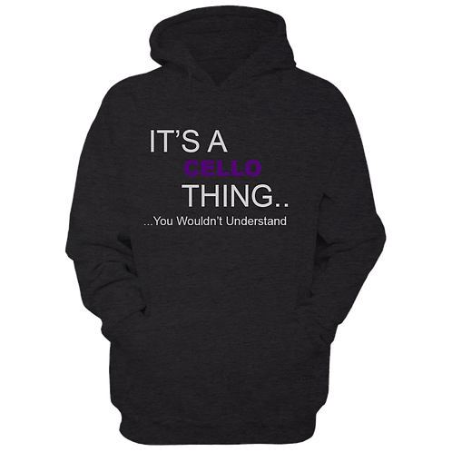 It's A Cello Thing (Hoodie)