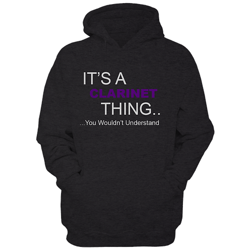 It's A Clarinet Thing (Hoodie)