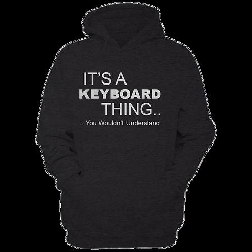 It's A Keyboard Thing (Hoodie)