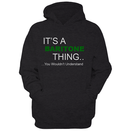 It's A Baritone Thing (Hoodie)