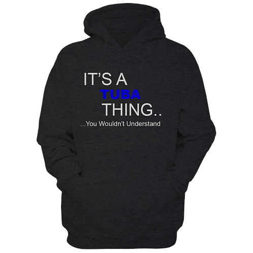 It's A Tuba Thing (Hoodie)
