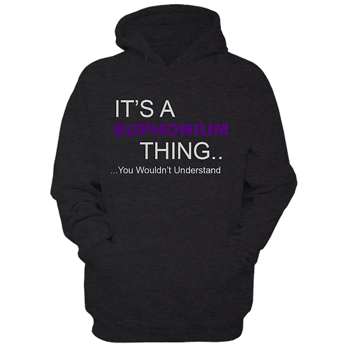 It's A Euphonium Thing (Hoodie)