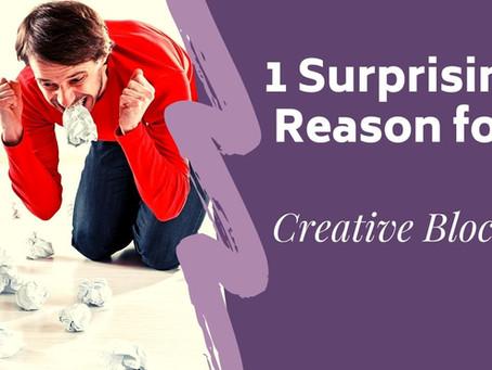 The #1 Surprising Reason for Creative Blocks