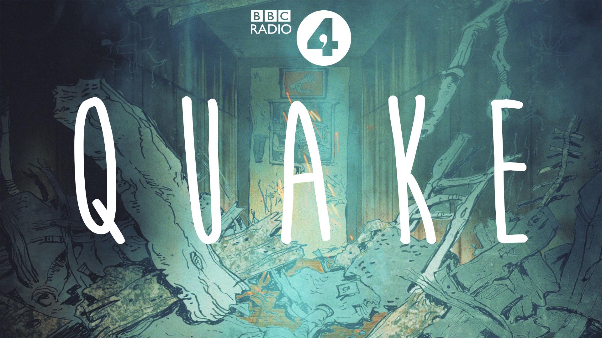 BBC Radio 4 - 'Quake'