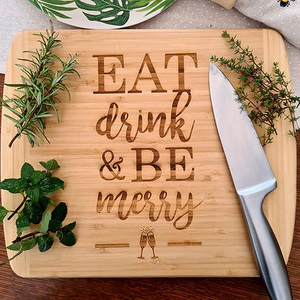 Eat, Drink and Be Merry Bamboo Chopping Board