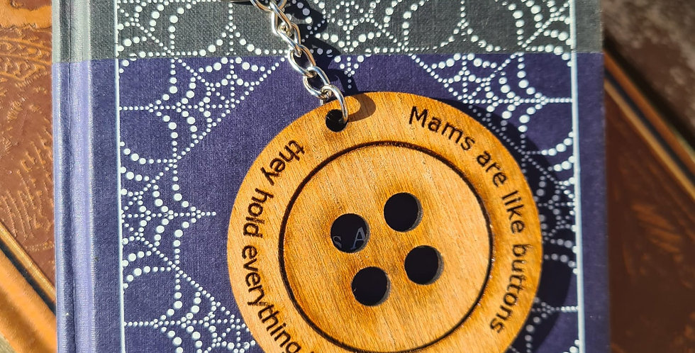 'Mam's are like buttons' Keyring
