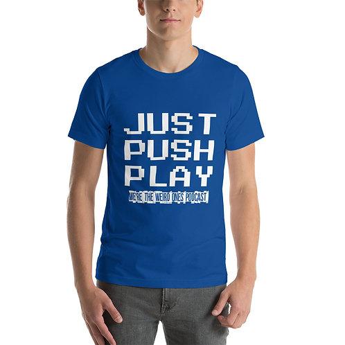JUST PUSH PLAY Short-Sleeve Unisex T-Shirt