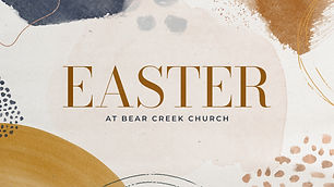 Easter at Bear Creek Church - Preschool, Children, Student, and Adults