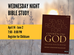 """Seven Realities for Experiencing God"" - Wednesday Adult Bible Study"