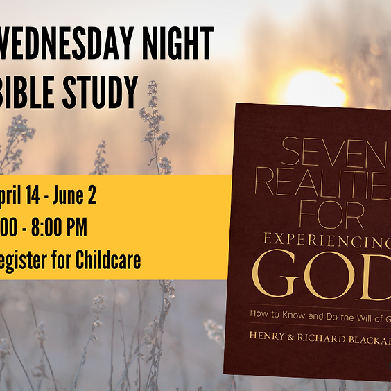 """""""Seven Realities for Experiencing God"""" - Wednesday Adult Bible Study"""