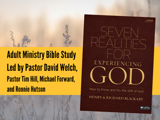 """Seven Realities for Experiencing God"" - Adult Bible Study"