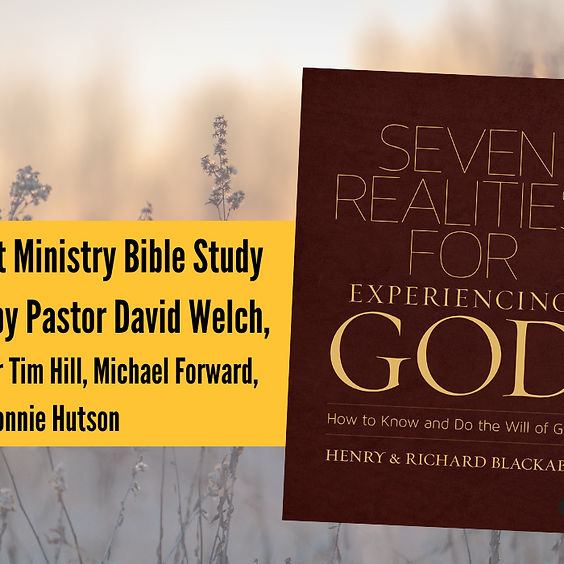 """""""Seven Realities for Experiencing God"""" - Sunday Adult Bible Study"""