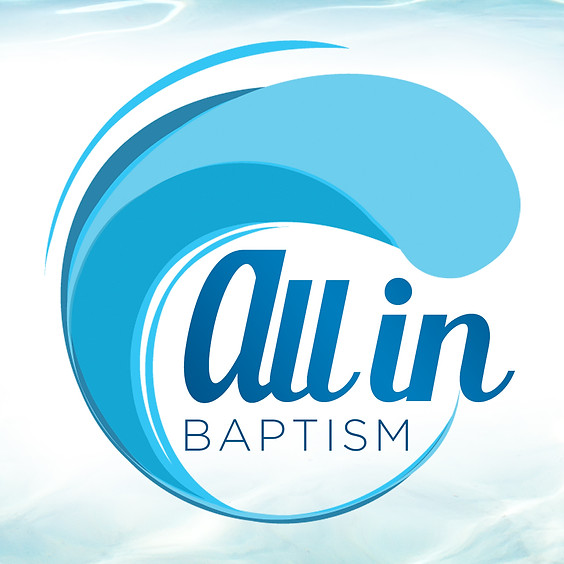 Baptism All Celebration, All In