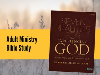 """""""Seven Realities for Experiencing God"""" - Adult Bible Study"""