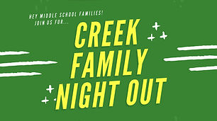 Creek Middle School Family Night Out - Student Ministry