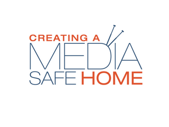 Creating a Media Safe Home