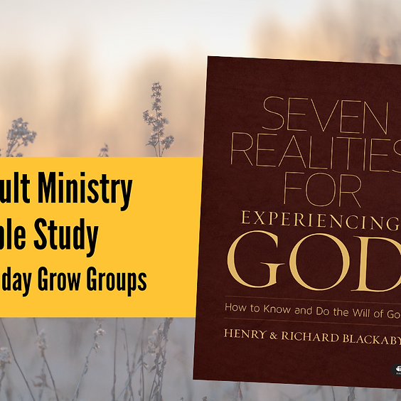 """""""Seven Realities for Experiencing God"""" - Sunday Adult Bible Study through May 30"""