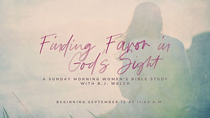 """""""Finding Favor in God's Sight""""  A Bible Study for Women with BJ Welch - Preschool, Children, Adult Ministry"""