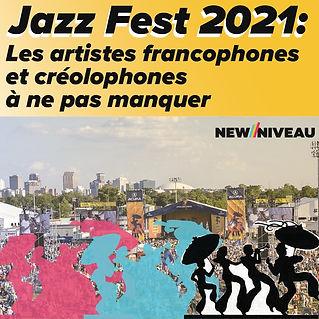 Jazz Fest 2021: Les artistes francophones et créolophones à ne pas manquer