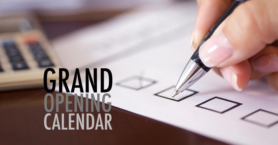 Grand Opening Calendar