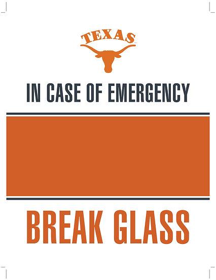 In Case of Emergency - Break Glass! UT