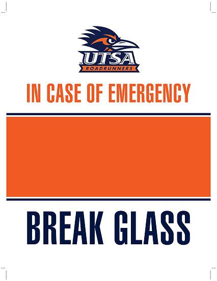 In Case of Emergency - Break Glass! UTSA