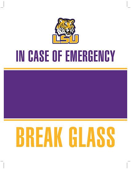 In Case of Emergency - Break Glass! LSU