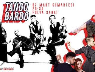 Türkiye'de ilk defa ve Sadece Tek Gösteri!  TANGO BARDO SHOW & CONCERT