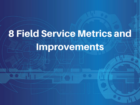 8 Important Field Service Metrics and How to Improve Them
