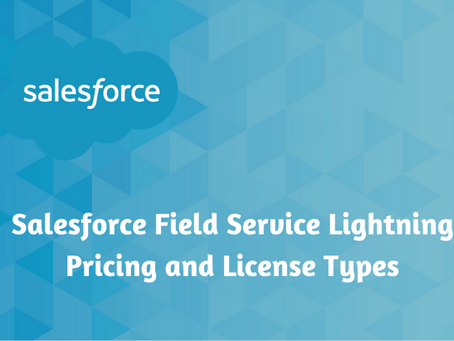 Salesforce Field Service Lightning Pricing and License Types