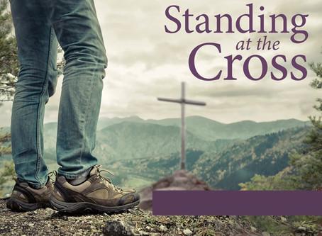 "Lenten Series – ""Standing at the Cross"""