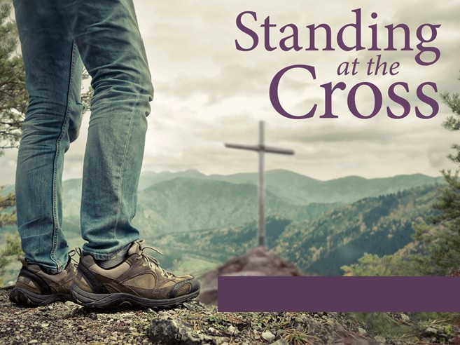 "Lenten Series – ""Standing at the Cross"""