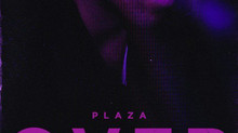 PLAZA – OVER