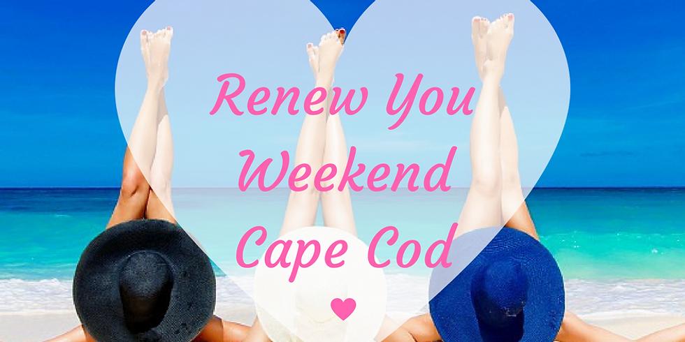 Renew You Weekend Cape Cod