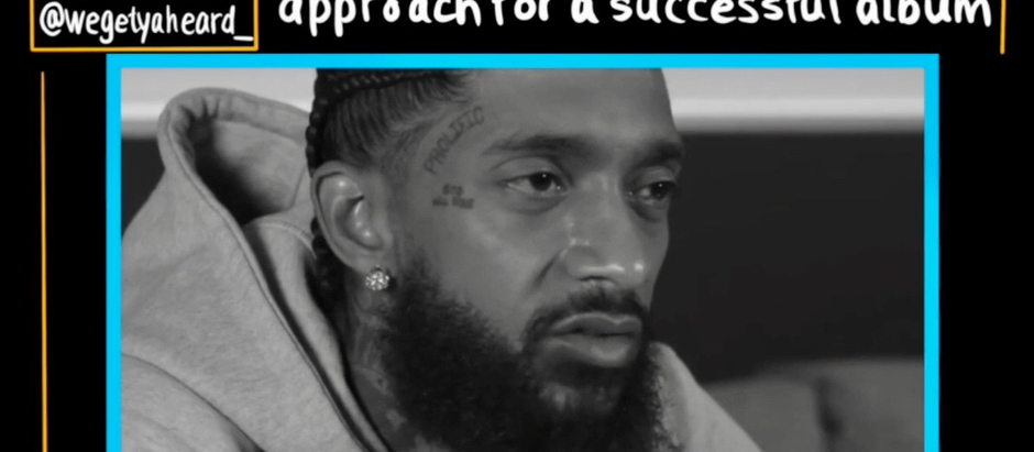 Motivation Monday: Nipsey Hussle's most effective approach for a successful album