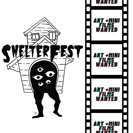 shelterfest art + mini films wanted.png