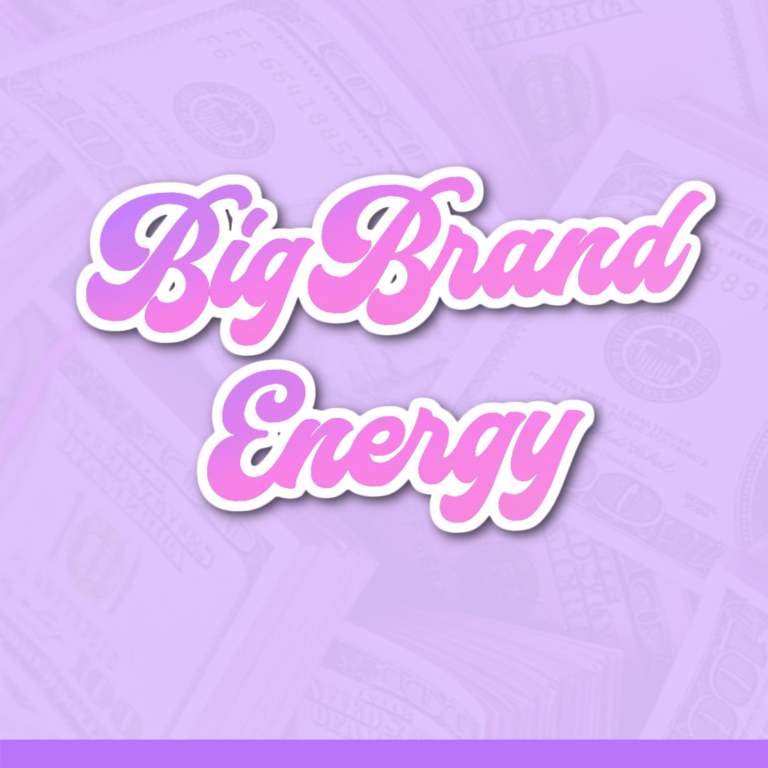 Big Brand Energy