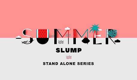 SUMMER SLUMP MAIN.jpg