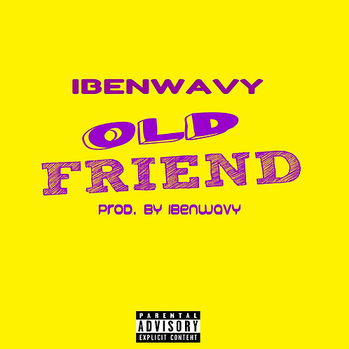 iBenWavy - Old Friend (Single)