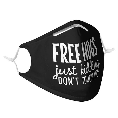 Free Hugs. Just Kidding. Don't Touch Me. | Fashion Face Mask
