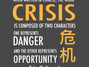 Crisis or Opportunity?