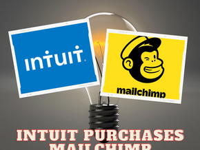 Big Announcement! Intuit Purchases Mailchimp.